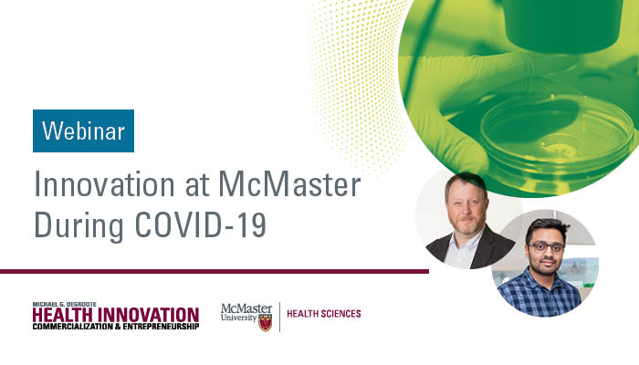 Innovation at McMaster During COVID-19 Webinar Banner featuring Andrew McArthur and Arinjay Banerjee